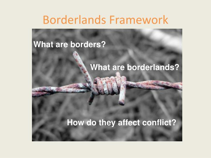 Borderlands Framework