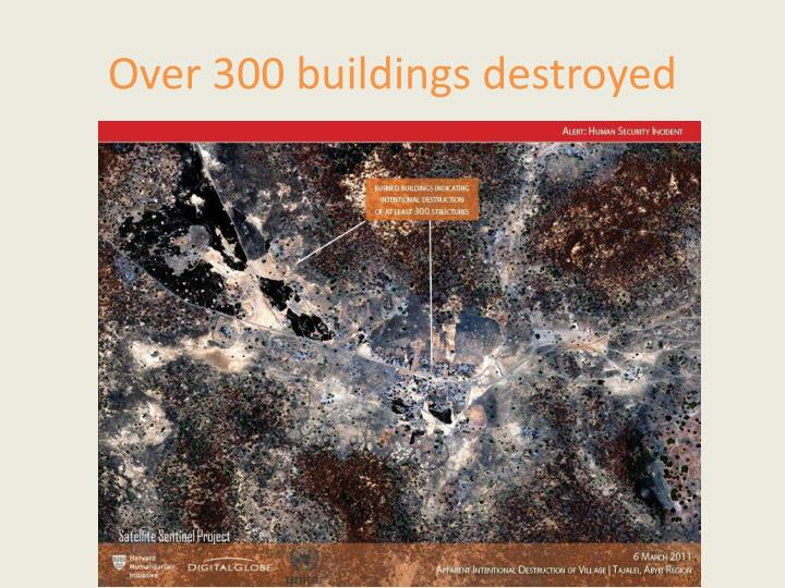 Over 300 buildings destroyed