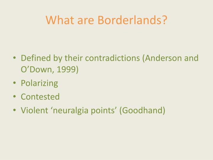 What are Borderlands?