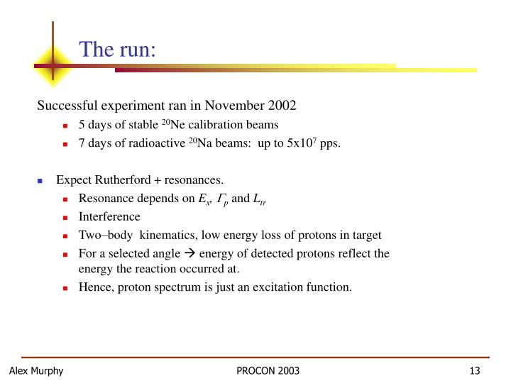 The run: