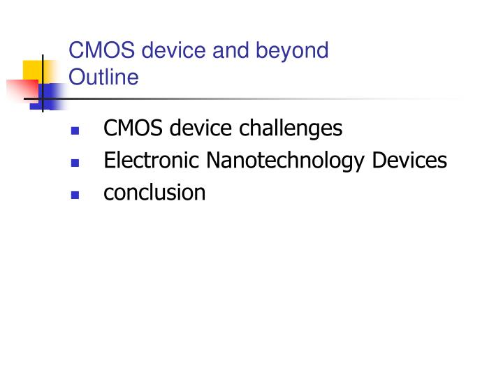 Cmos device and beyond outline