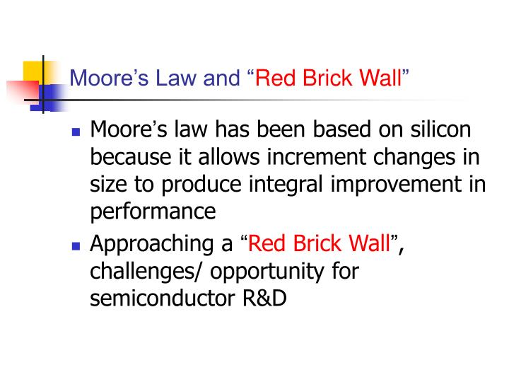 Moore s law and red brick wall