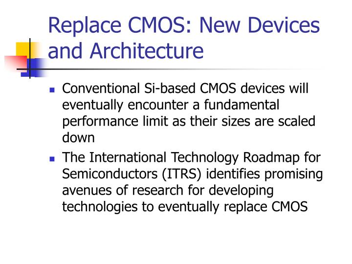 Replace CMOS: New Devices and Architecture