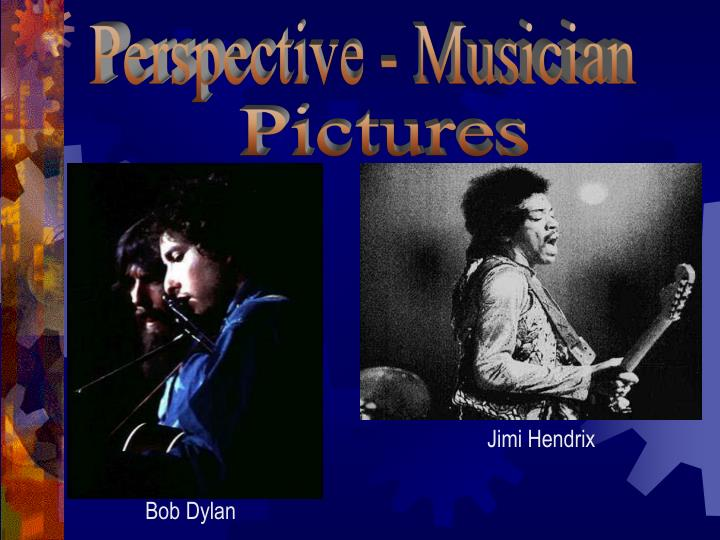 Perspective - Musician