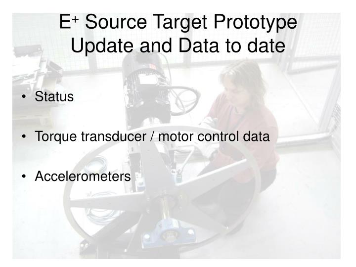e source target prototype update and data to date n.