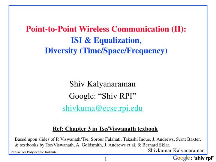 point to point wireless communication ii isi equalization diversity time space frequency n.