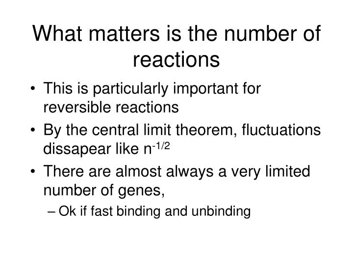 What matters is the number of reactions