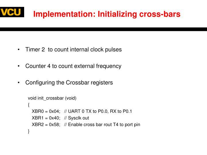 Implementation: Initializing cross-bars