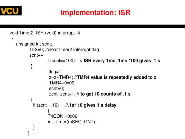 Implementation: ISR