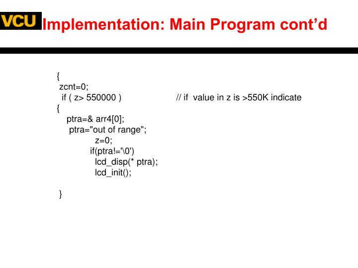 Implementation: Main Program cont'd