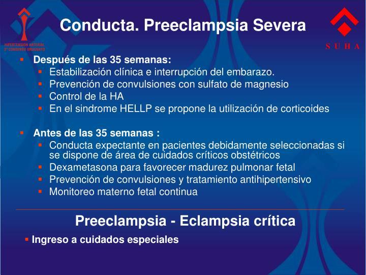 Conducta. Preeclampsia Severa