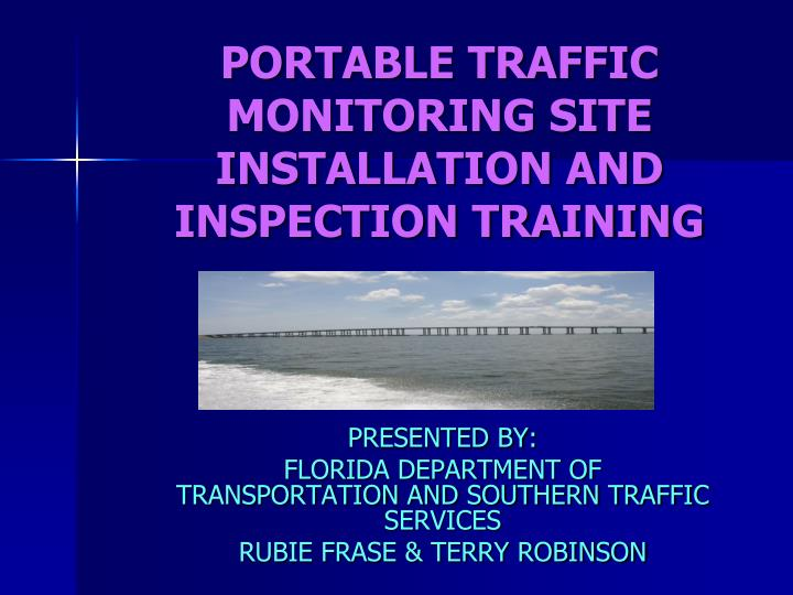 portable traffic monitoring site installation and inspection training n.