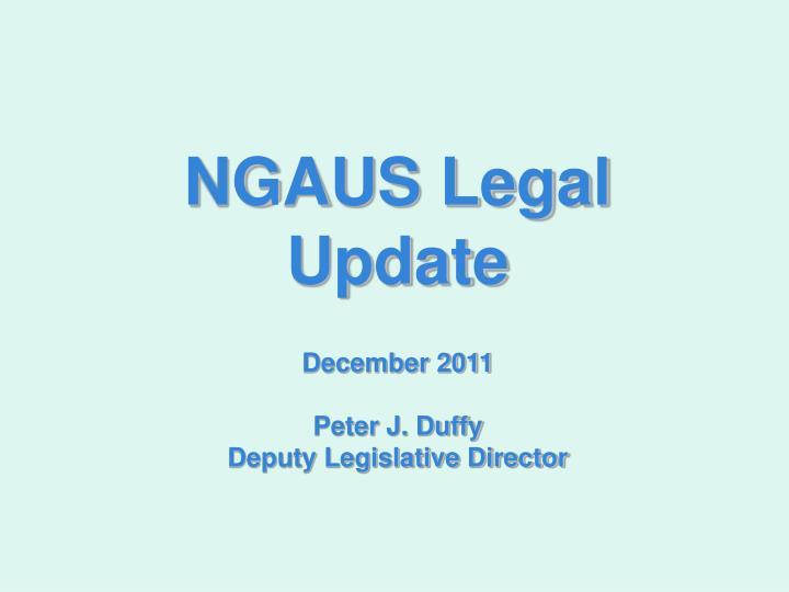 NGAUS Legal Update