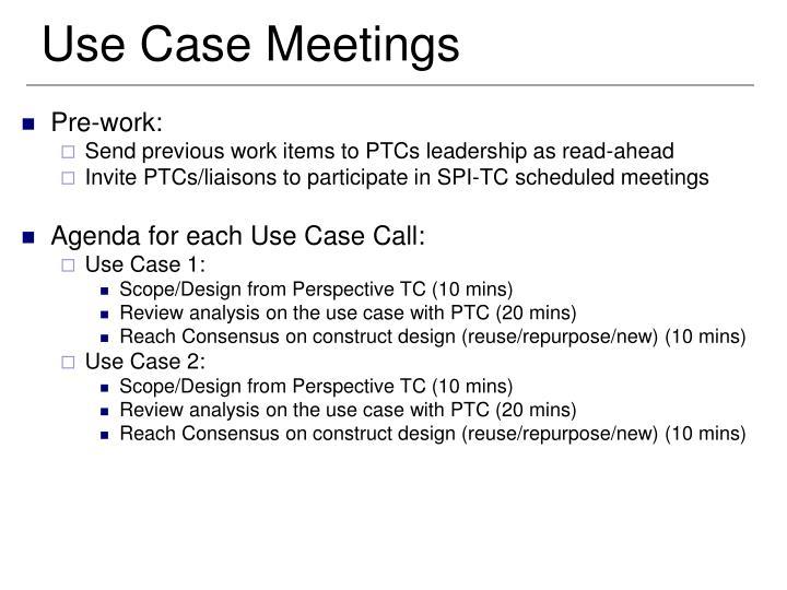 Use case meetings