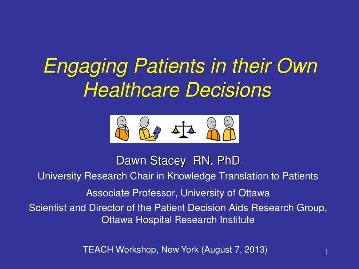 engaging patients in their own healthcare decisions n.
