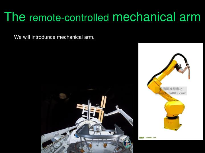 the remote controlled mechanical arm n.