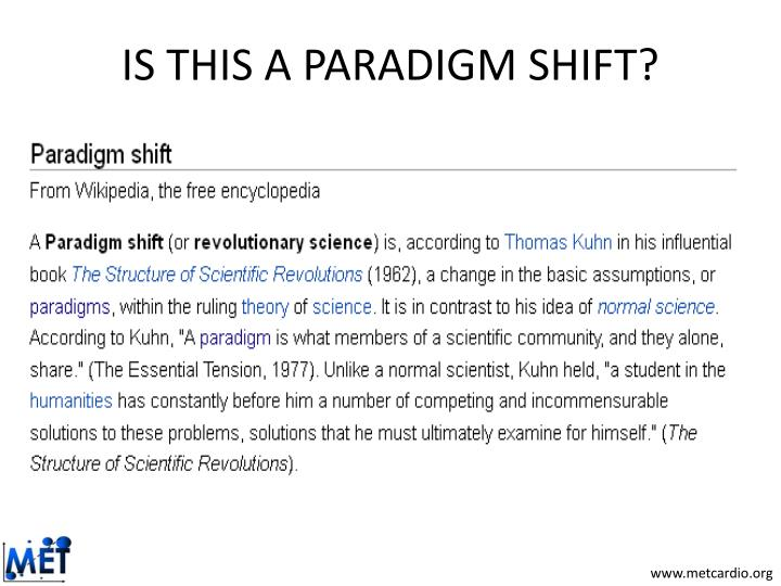 IS THIS A PARADIGM SHIFT?