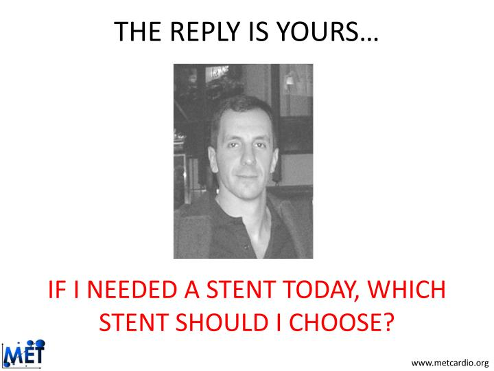 THE REPLY IS YOURS…