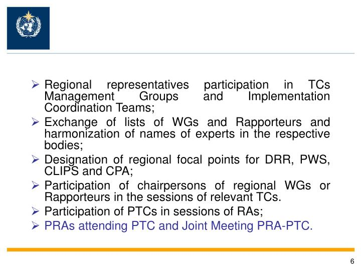 Regional representatives participation in TCs Management Groups and Implementation Coordination Teams;