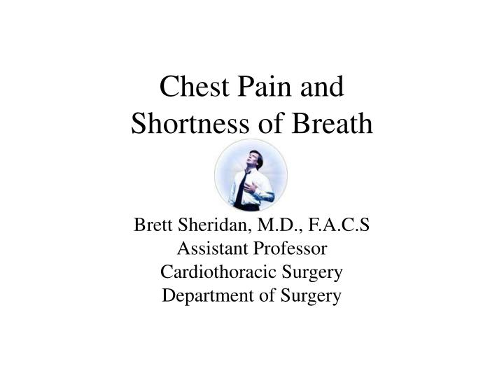 chest pain and shortness of breath n.