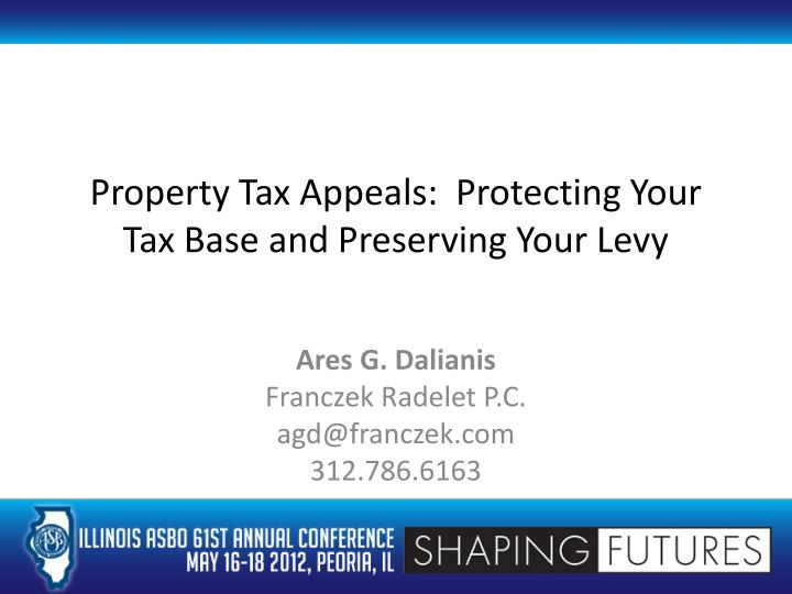 property tax appeals protecting your tax base and preserving your levy n.