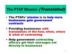 the ptap mission translated