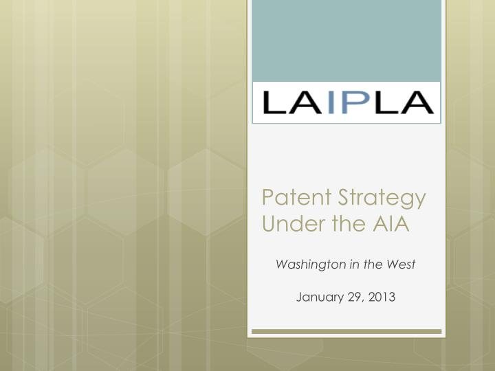 patent strategy under the aia n.