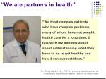 we are partners in health