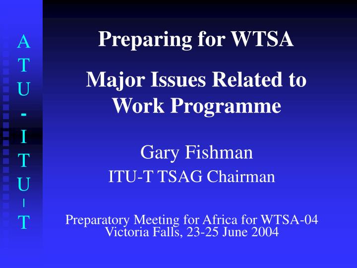 Preparing for wtsa major issues related to work programme