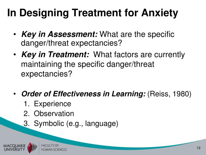 In Designing Treatment for Anxiety