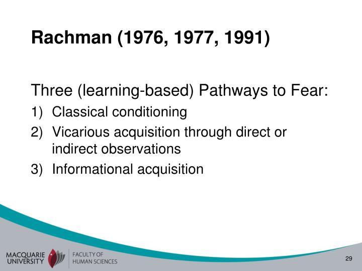 Rachman (1976, 1977, 1991)