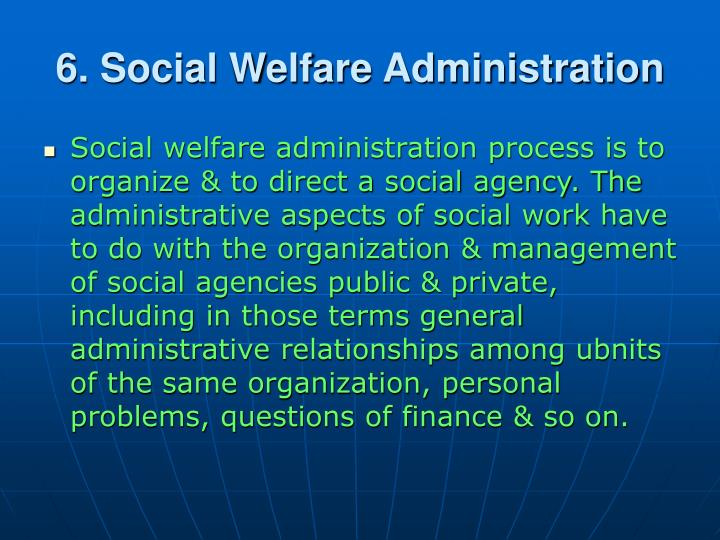 6. Social Welfare Administration