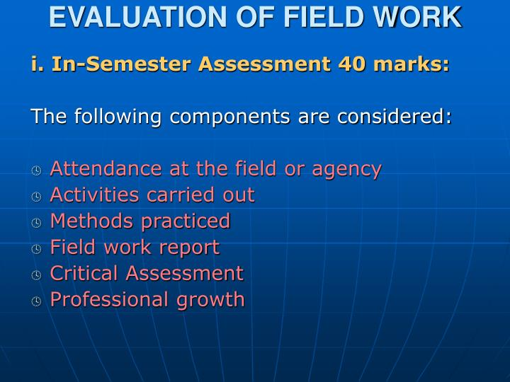 EVALUATION OF FIELD WORK