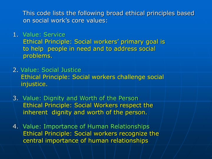 This code lists the following broad ethical principles based
