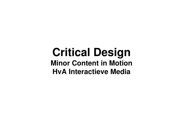 critical design minor content in motion hva interactieve media n.