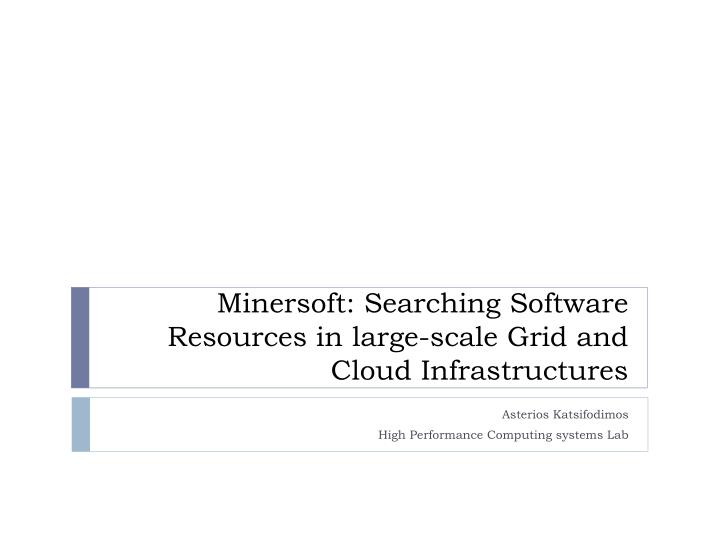 minersoft searching software resources in large scale grid and cloud infrastructures n.