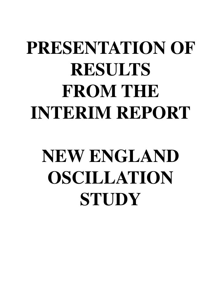 presentation of results from the interim report new england oscillation study n.