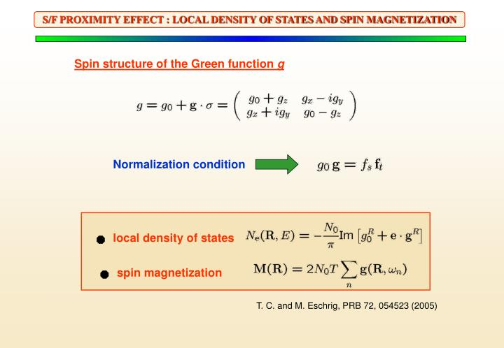 S/F PROXIMITY EFFECT : LOCAL DENSITY OF STATES AND SPIN MAGNETIZATION