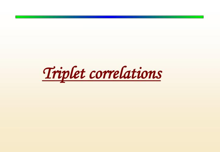 Triplet correlations