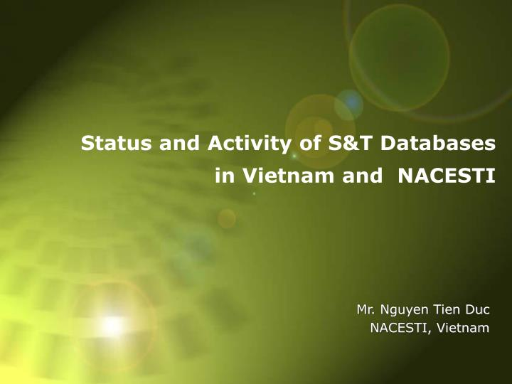 status and activity of s t databases in vietnam and nacesti n.