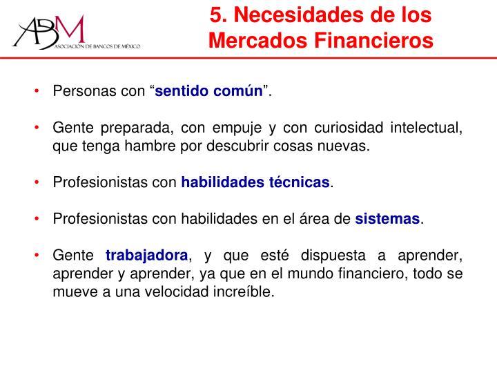 5. Necesidades de los