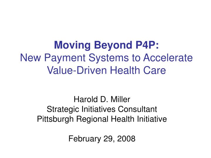 moving beyond p4p new payment systems to accelerate value driven health care n.