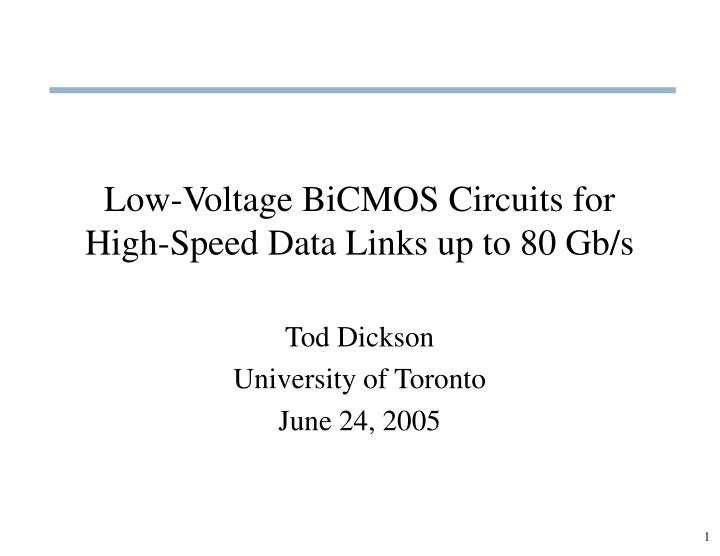 low voltage bicmos circuits for high speed data links up to 80 gb s n.