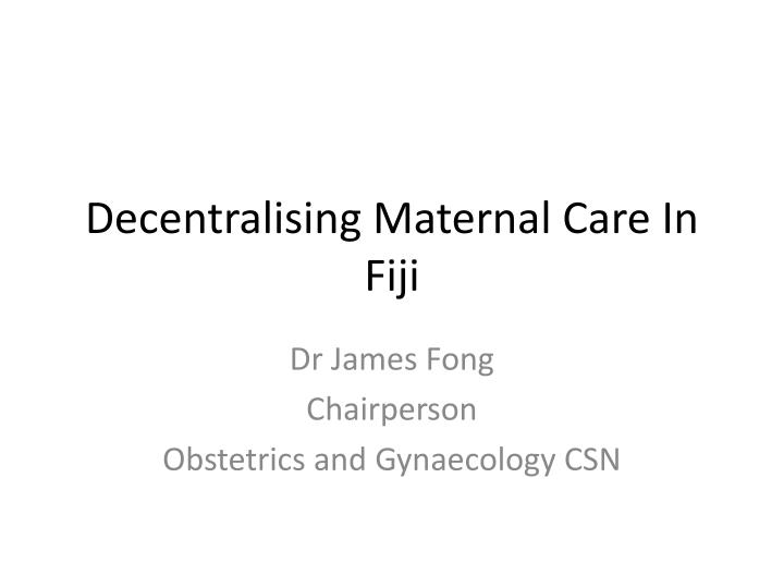 decentralising maternal care in fiji n.