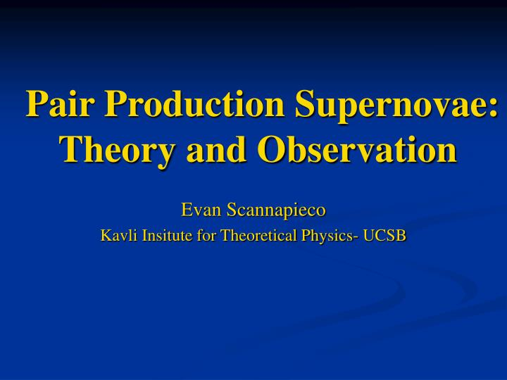 pair production supernovae theory and observation n.