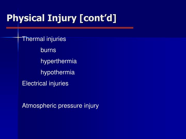 Physical Injury [cont'd]