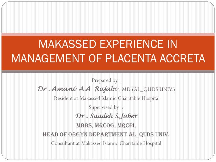 makassed experience in management of placenta accreta n.