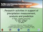 research activities in support of precipitation measurement analysis and prediction
