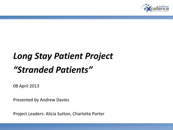 08 april 2013 presented by andrew davies project leaders alicia sutton charlotte porter n.