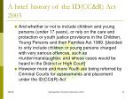 a brief history of the id cc r act 20033